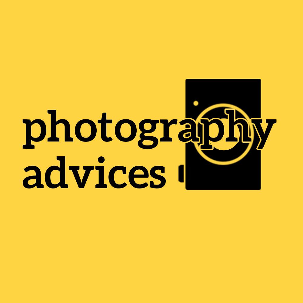 Photography Advices