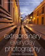Extraordinary Everyday Photography: ...